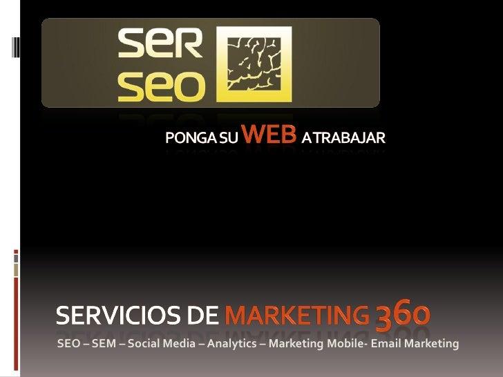 SEO – SEM – Social Media – Analytics – Marketing Mobile- Email Marketing