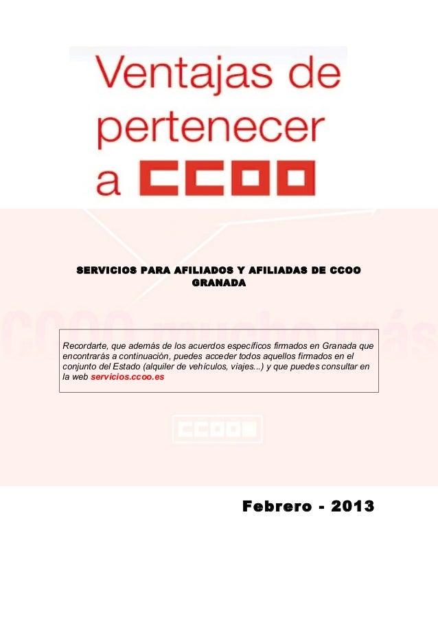 SERVICIOS PARA AFILIADOS Y AFILIADAS DE CCOO                     GRANADARecordarte, que además de los acuerdos específicos...