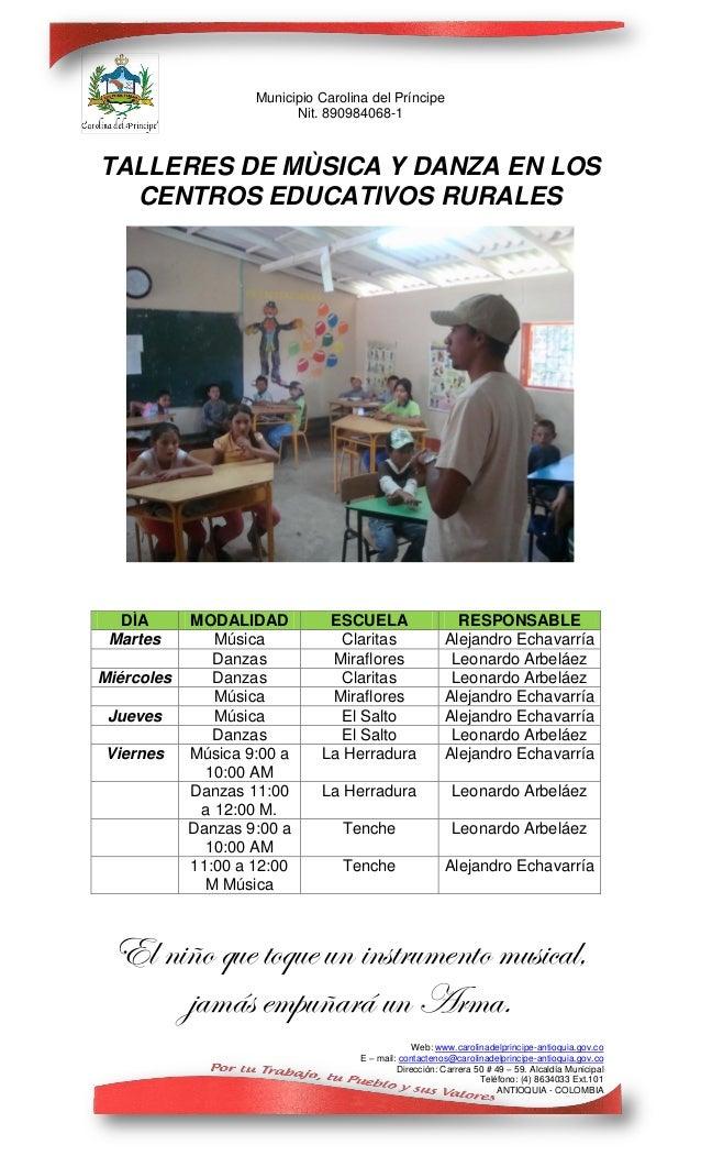 Municipio Carolina del Príncipe                          Nit. 890984068-1TALLERES DE MÙSICA Y DANZA EN LOS  CENTROS EDUCAT...