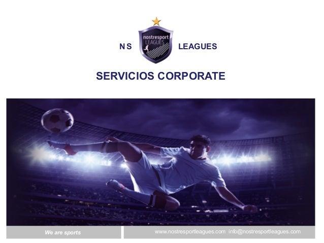 Expertos en Gestión Deportivawww.nostresportleagues.com info@nostresportleagues.comWe are sports 1 NSLeagues Nostresport L...