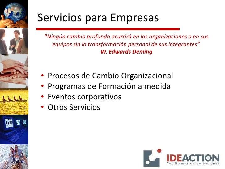 """Servicios para Empresas<br />""""Ningún cambio profundo ocurrirá en las organizaciones o en sus equipos sin la transformación..."""