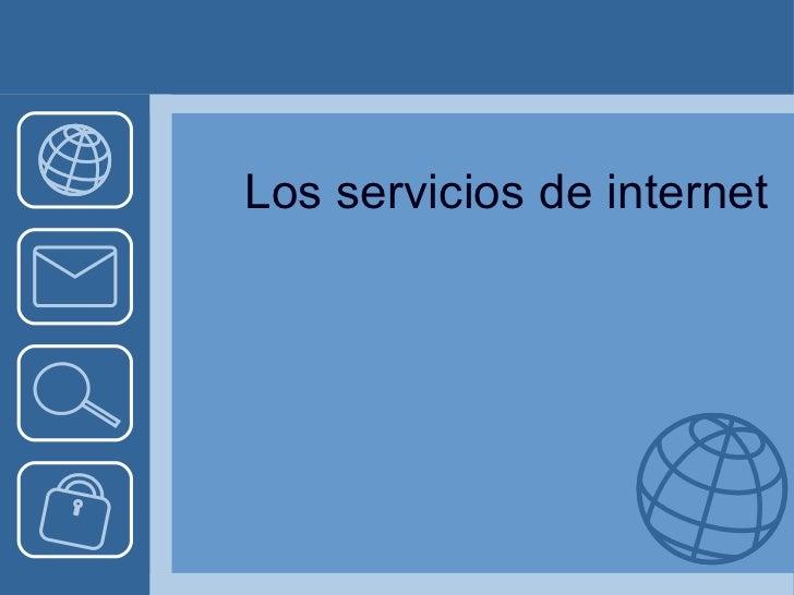 Los  servicios  de internet