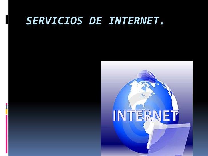 SERVICIOS DE INTERNET.