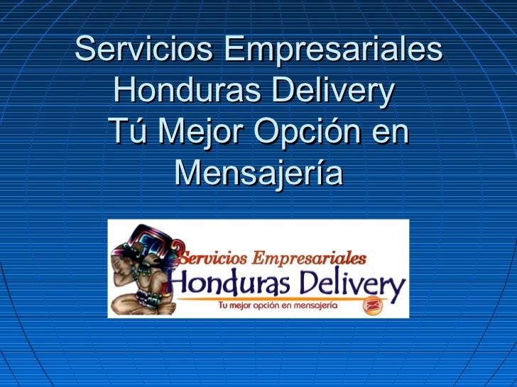 Servicios Empresariales  Honduras Delivery  Tú Mejor Opción en       Mensajería