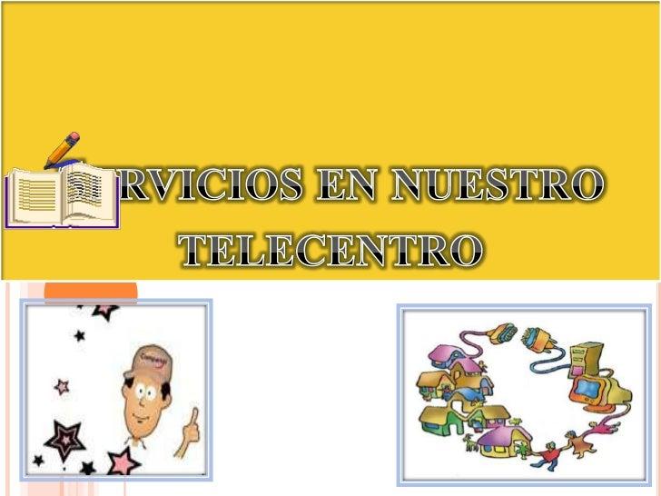 Servicios en nuestro telecentro <br />