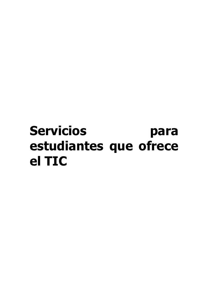 Servicios         paraestudiantes que ofreceel TIC