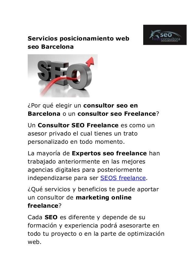 Servicios posicionamiento web seo Barcelona ¿Por qué elegir un consultor seo en Barcelona o un consultor seo Freelance? Un...