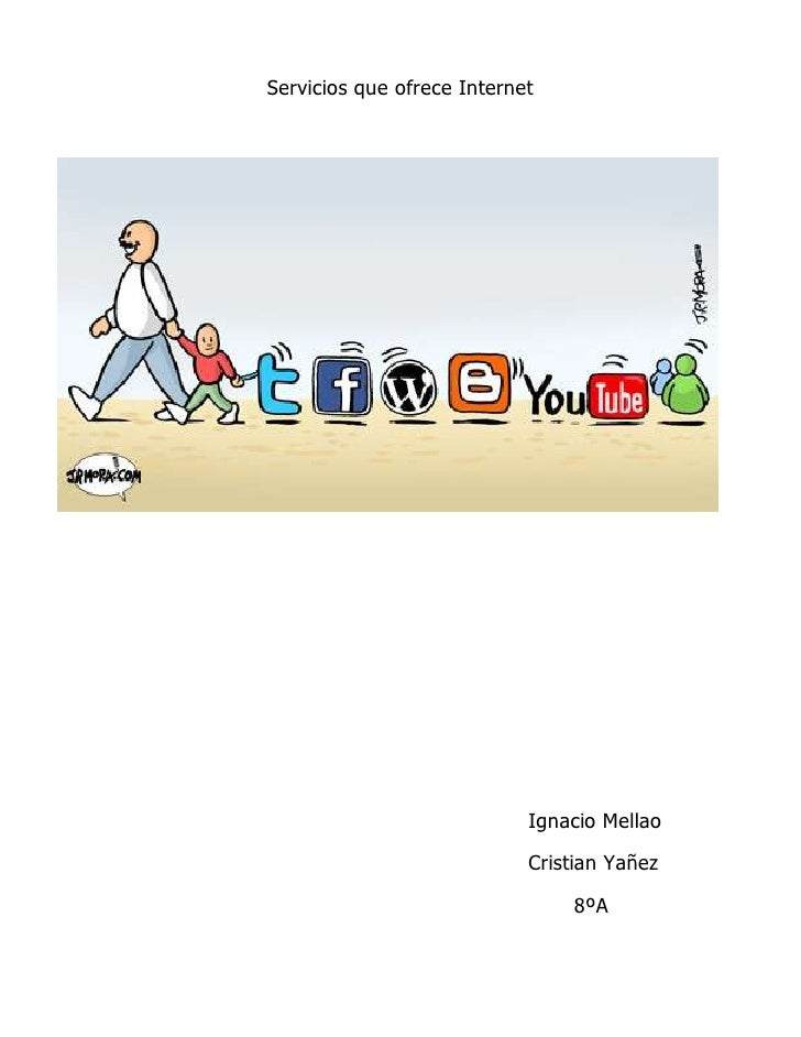 Servicios que ofrece Internet                            Ignacio Mellao                            Cristian Yañez         ...