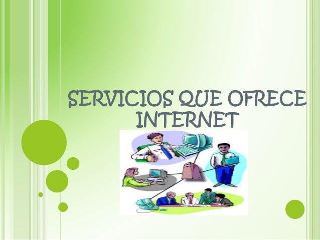Servicios que ofrece internet