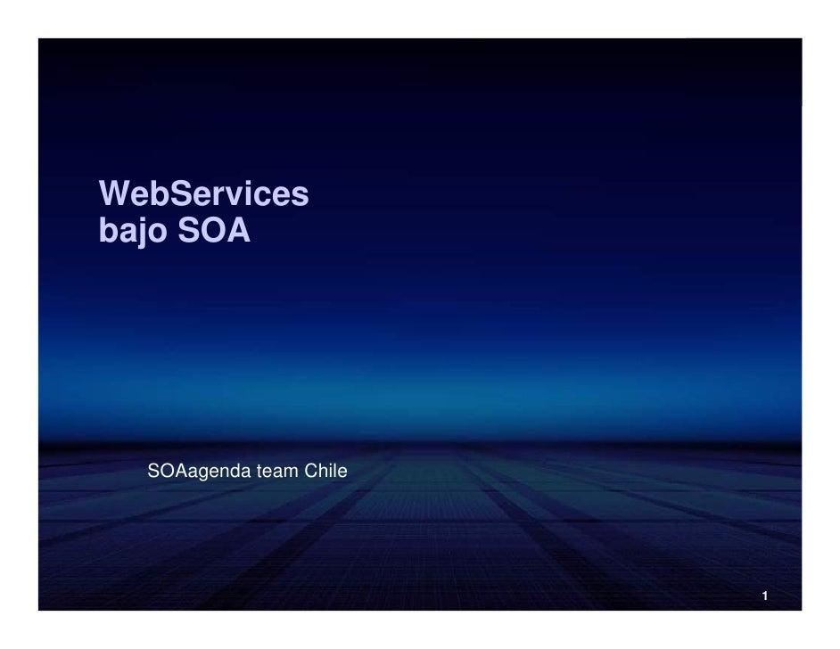 WebServices bajo SOA       SOAagenda team Chile                              1
