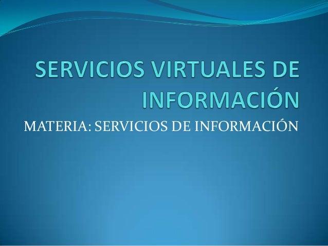 MATERIA: SERVICIOS DE INFORMACIÓN
