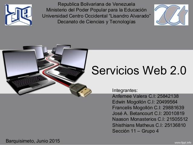 Servicios Web 2.0 Republica Bolivariana de Venezuela Ministerio del Poder Popular para la Educación Universidad Centro Occ...