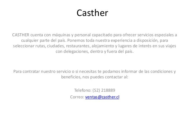 CastherCASTHER cuenta con máquinas y personal capacitado para ofrecer servicios especiales a    cualquier parte del país. ...