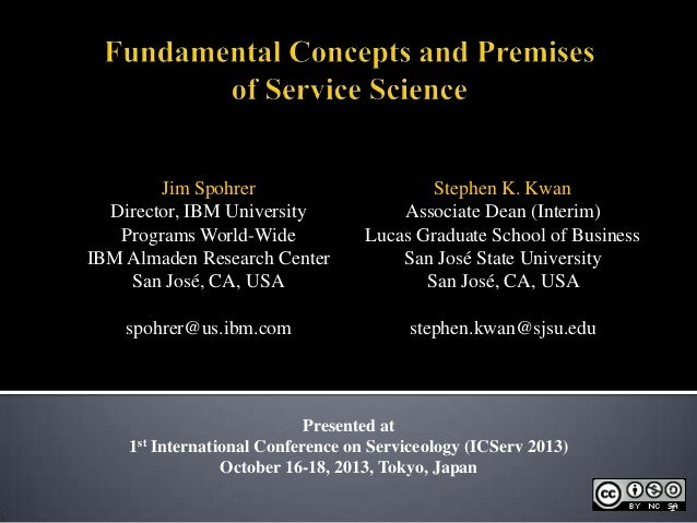 Serviceology 2013: Fundamental Concepts and Premises of Service Science