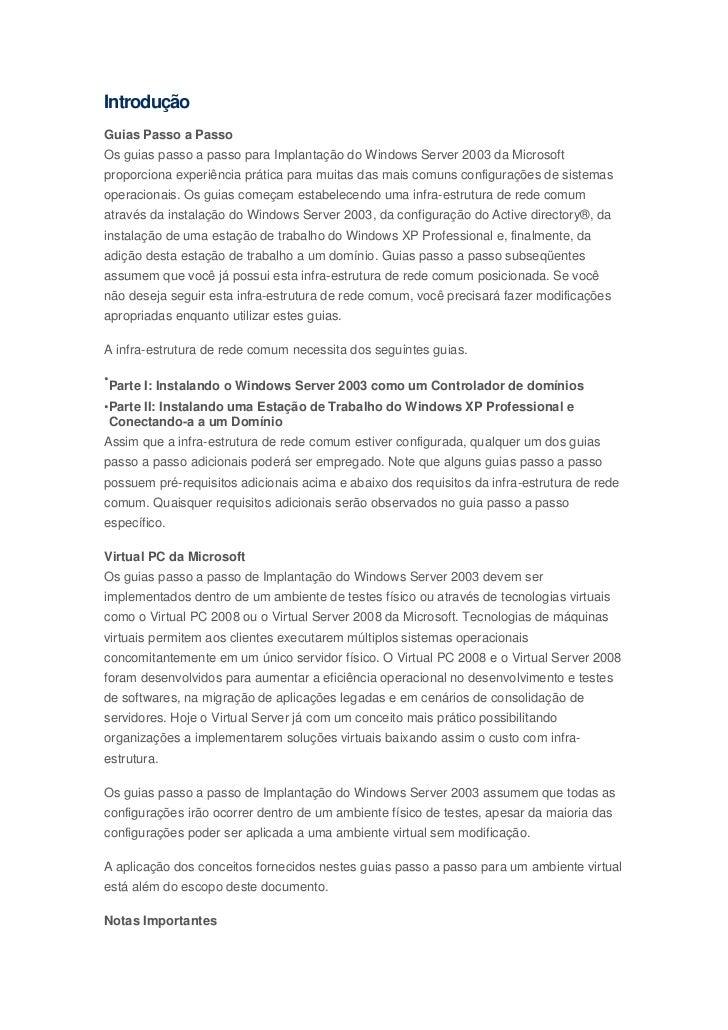 IntroduçãoGuias Passo a PassoOs guias passo a passo para Implantação do Windows Server 2003 da Microsoftproporciona experi...
