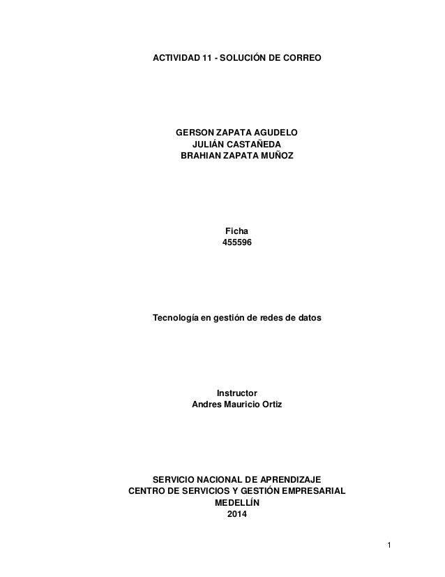 ACTIVIDAD 11 - SOLUCIÓN DE CORREO  GERSON ZAPATA AGUDELO JULIÁN CASTAÑEDA BRAHIAN ZAPATA MUÑOZ  Ficha 455596  Tecnología e...