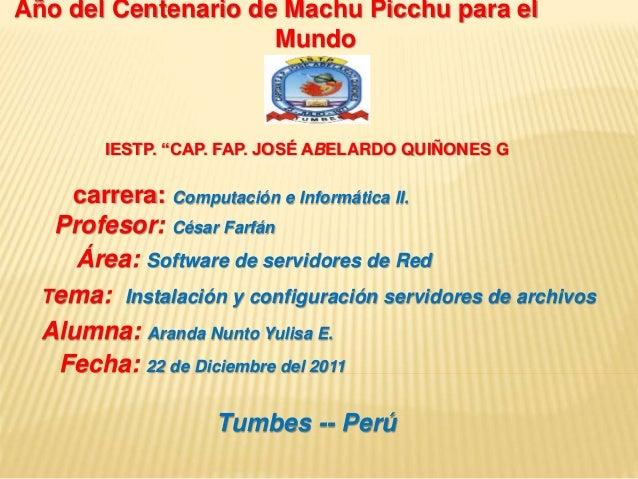 """Año del Centenario de Machu Picchu para el Mundo IESTP. """"CAP. FAP. JOSÉ ABELARDO QUIÑONES G carrera: Computación e Informá..."""
