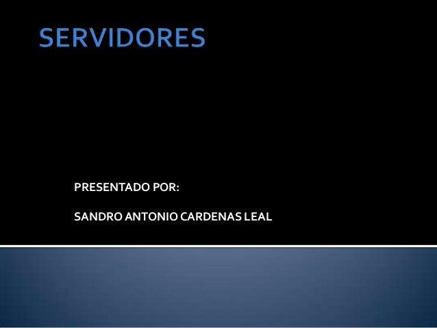 PRESENTADO POR:SANDROANTONIOCARDENAS LEAL