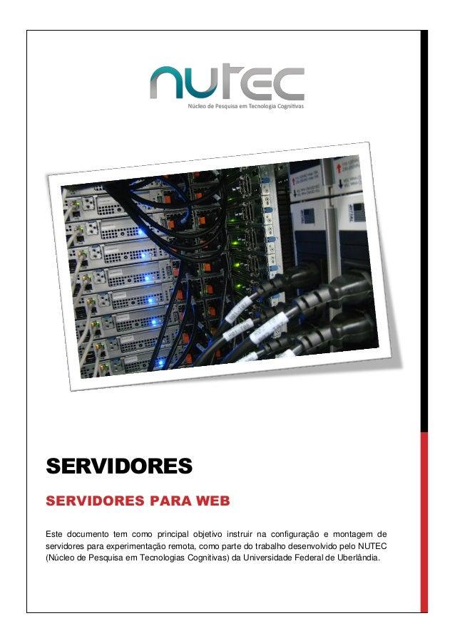 SERVIDORES SERVIDORES PARA WEB Este documento tem como principal objetivo instruir na configuração e montagem de servidore...