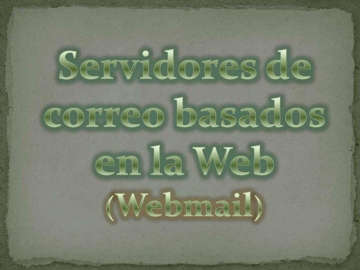 Servidores de correo basados en la Web (Webmail)<br />