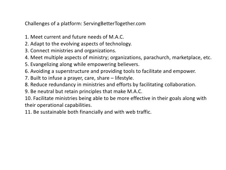 Challenges of a platform: ServingBetterTogether.com1. Meet current and future needs of M.A.C.<br />2. Adapt to the evolvin...