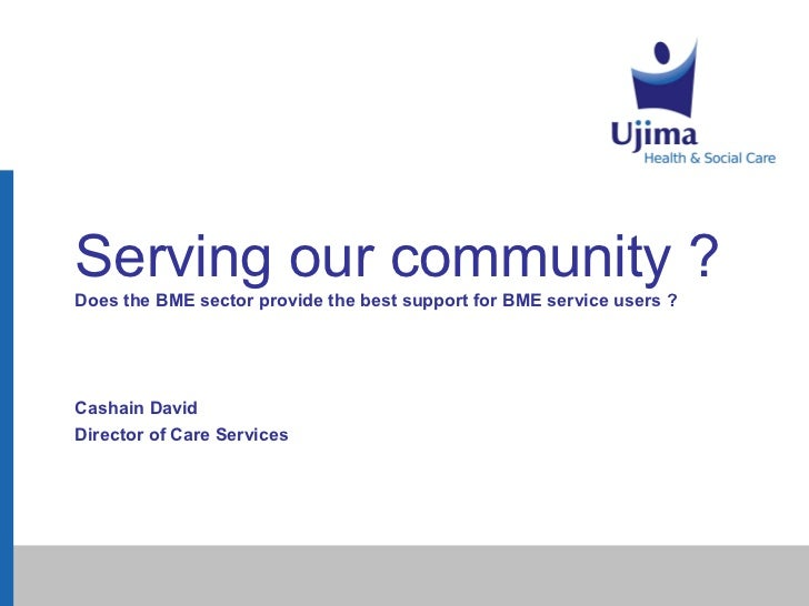 Serving our community   does the bme sector provide the best support