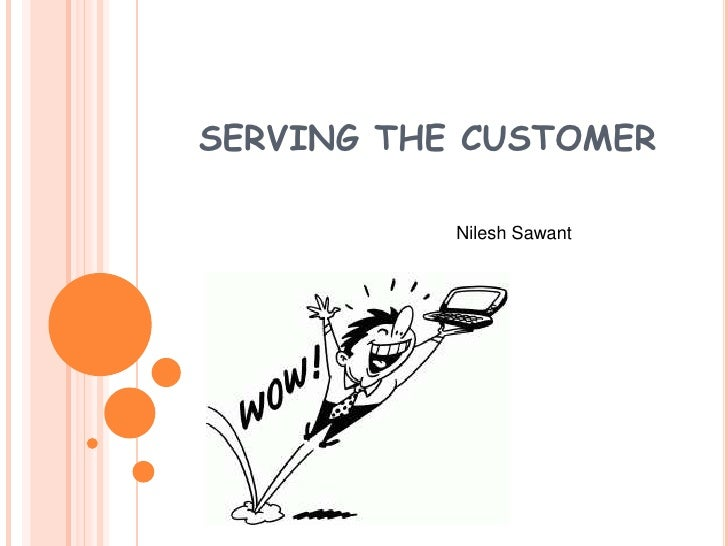 Serving the customer