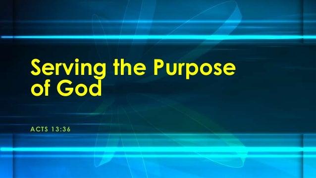 Serving the Purposeof GodA CTS 1 3 : 3 6