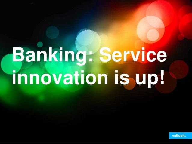 Banking: Serviceinnovation is up!