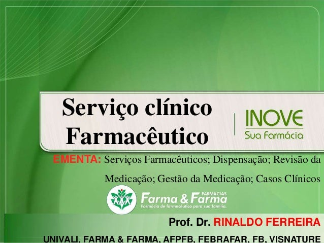 Serviço clínico   Farmacêutico EMENTA: Serviços Farmacêuticos; Dispensação; Revisão da           Medicação; Gestão da Medi...