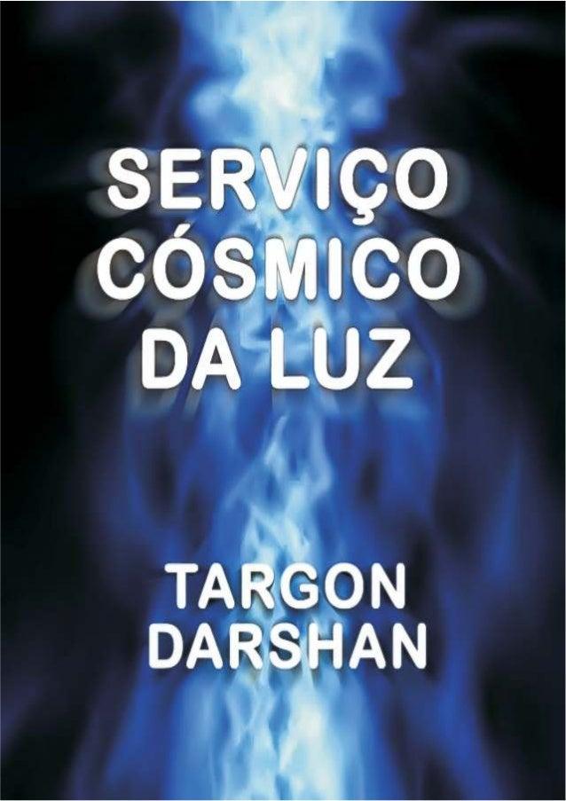 SERVIÇOCÓSMICODA LUZTargon Darshan