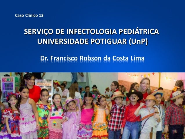 Serviço de infectologia pediátrica caso clínico 13
