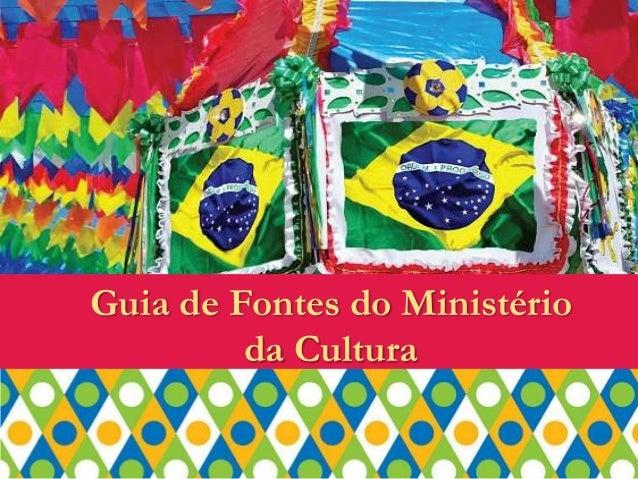 Guia de Fontes do Ministério da Cultura