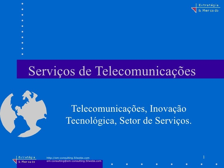 Serviços de Telecomunicações Telecomunicações, Inovação Tecnológica, Setor de Serviços.