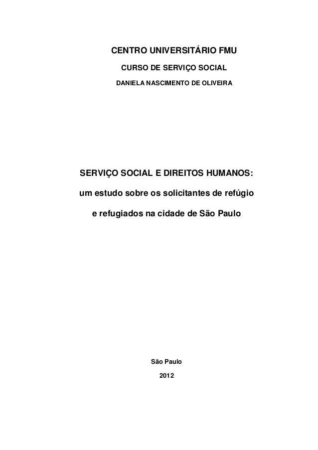 CENTRO UNIVERSITÁRIO FMU CURSO DE SERVIÇO SOCIAL DANIELA NASCIMENTO DE OLIVEIRA  SERVIÇO SOCIAL E DIREITOS HUMANOS: um est...
