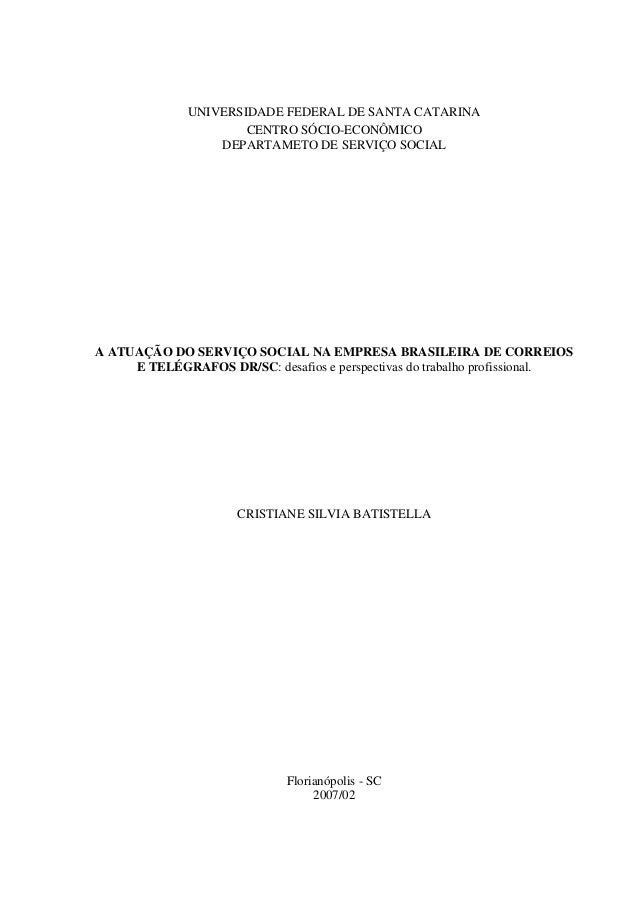 UNIVERSIDADE FEDERAL DE SANTA CATARINA CENTRO SÓCIO-ECONÔMICO DEPARTAMETO DE SERVIÇO SOCIAL  A ATUAÇÃO DO SERVIÇO SOCIAL N...