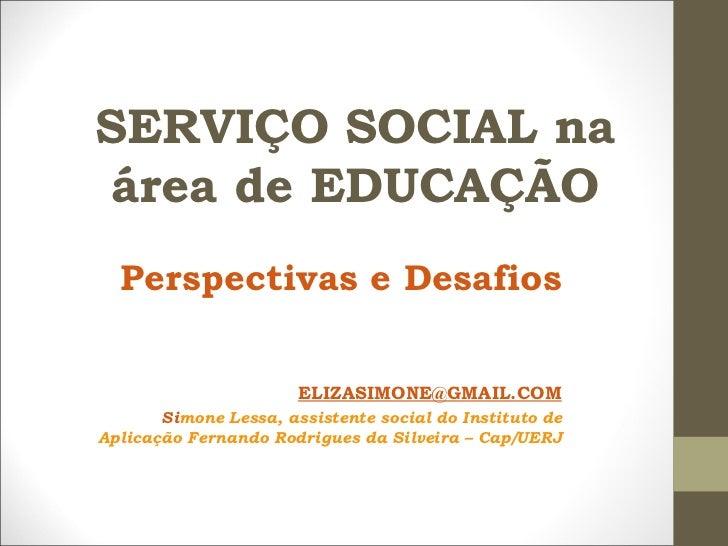 Serviço social na área da educação   perspectivas e desafios