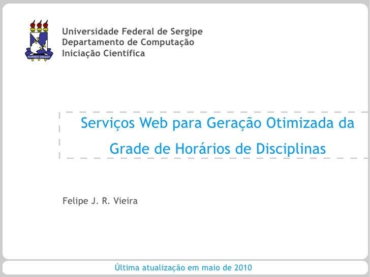 Universidade Federal de Sergipe Departamento de Computação Iniciação Científica         Serviços Web para Geração Otimizad...