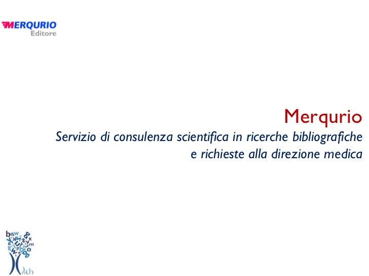 MerqurioServizio di consulenza scientifica in ricerche bibliografiche                          e richieste alla direzione ...