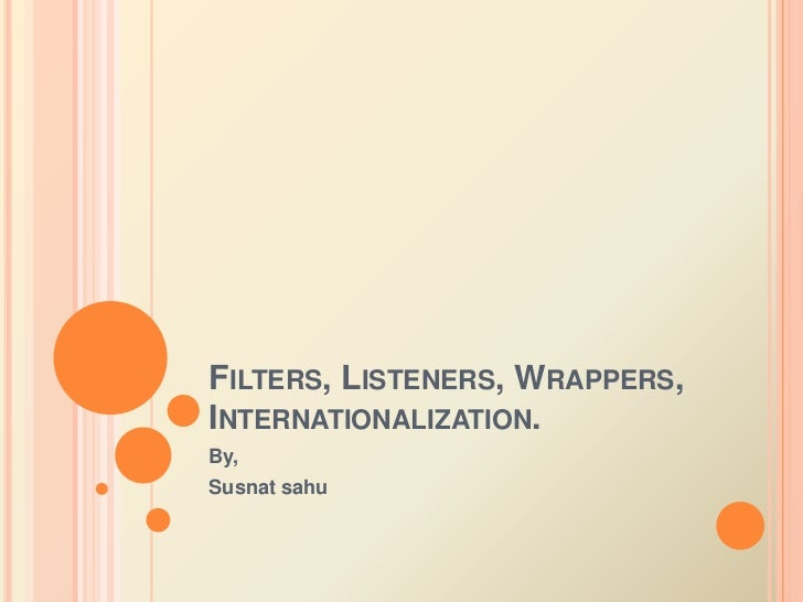 Servlets -  filter, listeners, wrapper, internationalization