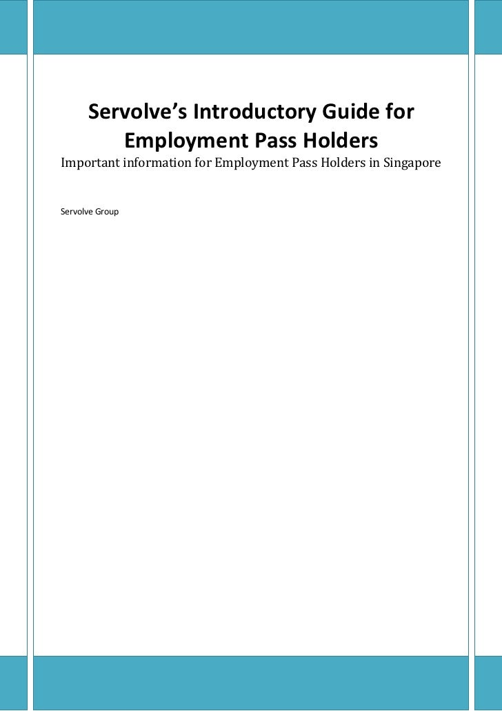 Servolve's Introductory Guide for         Employment Pass HoldersImportant information for Employment Pass Holders in Sing...