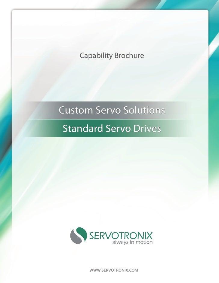 Capability BrochureCustom Servo SolutionsStandard Servo Drives      WWW.SERVOTRONIX.COM