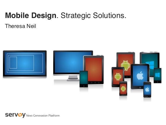 Mobile Design. Strategic Solutions.Theresa Neil