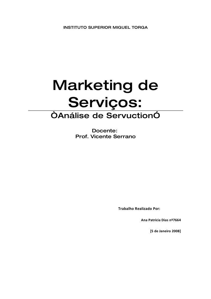 "INSTITUTO SUPERIOR MIGUEL TORGA     Marketing de  Serviços: ""Análise de Servuction""             Docente:       Prof. Vicen..."