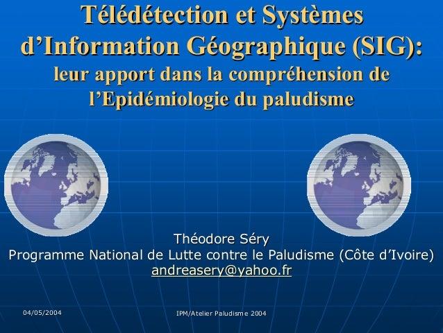 Télédétection et Systèmes d'Information Géographique (SIG):         leur apport dans la compréhension de             l'Epi...