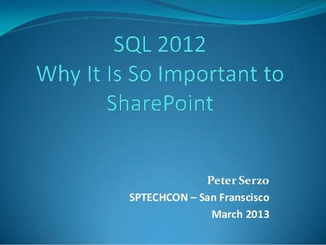 Peter SerzoSPTECHCON – San Franscisco              March 2013