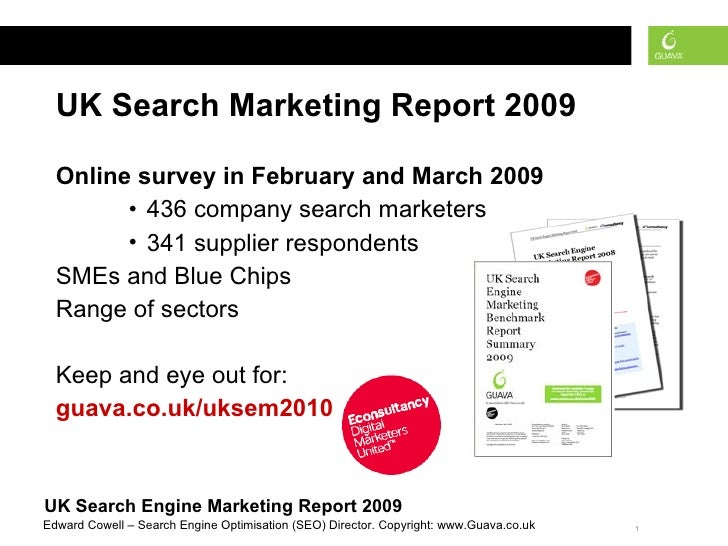 Response <ul><li>UK Search Marketing Report 2009 </li></ul><ul><li>Online survey in February and March 2009 </li></ul><ul>...