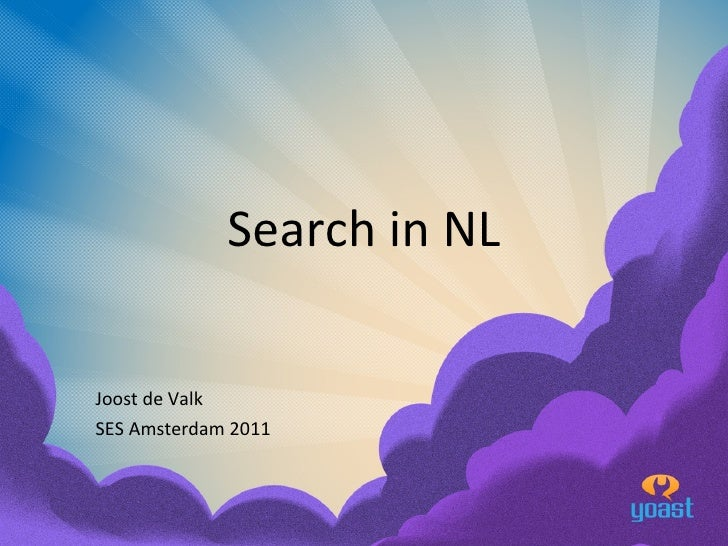 Search in NL Joost de Valk SES Amsterdam 2011