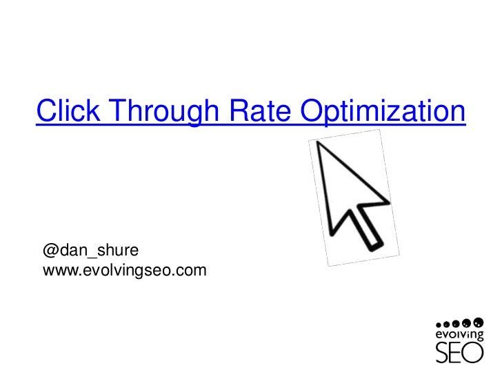 Click Through Rate Optimization@dan_shurewww.evolvingseo.com