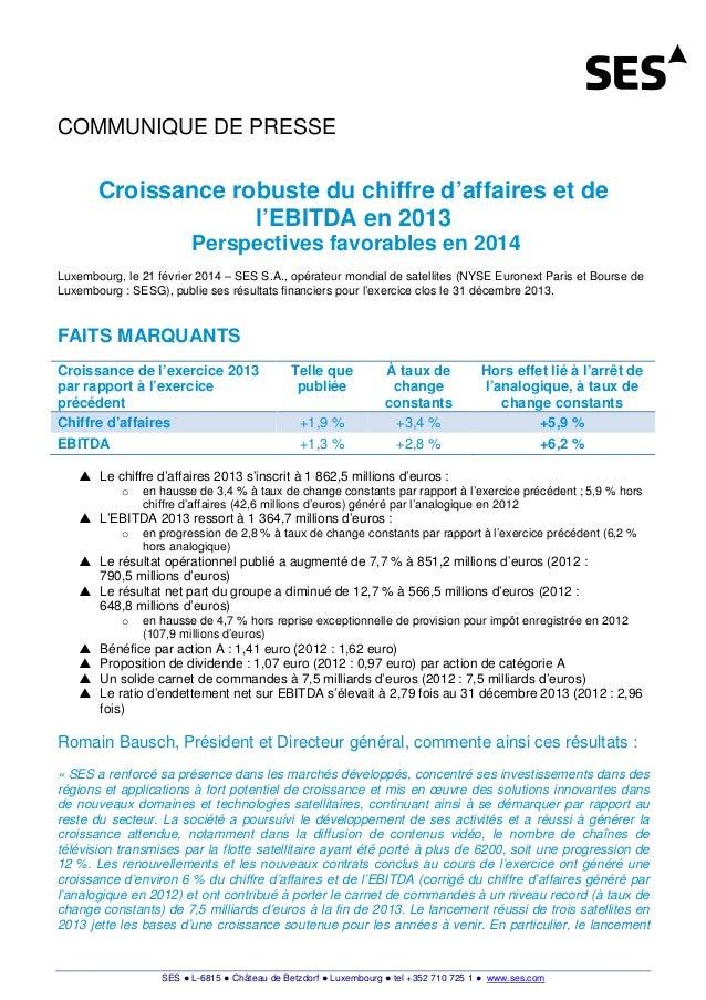 COMMUNIQUE DE PRESSE  Croissance robuste du chiffre d'affaires et de l'EBITDA en 2013 Perspectives favorables en 2014 Luxe...
